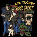 Lot Lizard An Ace Tucker Space Trucker Adventure, James R. Tramontana