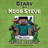 Diary Of A Minecraft Noob Steve Book 3: Jeepers Creepers (An Unofficial Minecraft Book), MC Steve