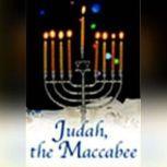 Judah the Maccabee, Anonymous