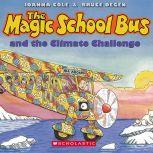 Magic School Bus: Climate Challenge, Joanna Cole and Bruce Degen