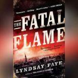 The Fatal Flame, Lyndsay Faye