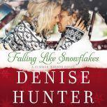 Falling Like Snowflakes, Denise Hunter