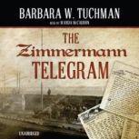 The Zimmermann Telegram, Barbara W. Tuchman