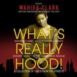 Whats Really Hood! A Collection of Tales from the Streets, Edited by Wahida Clark; Stories by Victor L. Martin, Bonta, Shawn Trump, LaShonda SidberryTeague, and Wahida Clark