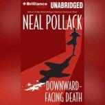Downward-Facing Death, Neal Pollack