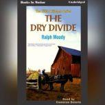 Dry Divide, Ralph Moody
