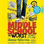 Middle School: Get Me out of Here!, James Patterson