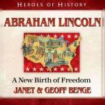 Abraham Lincoln A New Birth of Freedom, Janet Benge