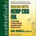 Healing with Hemp CBD Oil A Simple Guide to Using Powerful and Proven Health Benefits of CBD, RPh Mindell