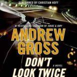 Don't Look Twice, Andrew Gross