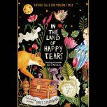 In the Land of Happy Tears: Yiddish Tales for Modern Times collected and edited by David Stromberg, David Stromberg