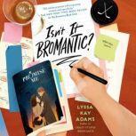 Isn't It Bromantic?, Lyssa Kay Adams