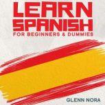 Learn Spanish for Beginners & Dummies, Glenn Nora
