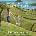 An Irish Doctor in Love and at Sea An Irish Country Novel, Patrick Taylor