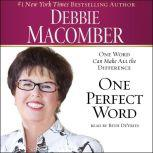 One Perfect Word One Word Can Make All the Difference, Debbie Macomber