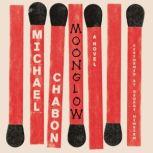 Moonglow, Michael Chabon