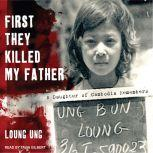 First They Killed My Father A Daughter of Cambodia Remembers, Loung Ung