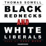 Black Rednecks and White Liberals, Thomas Sowell