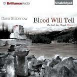 Blood Will Tell, Dana Stabenow
