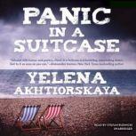 Panic in a Suitcase, Yelena Akhtiorskaya