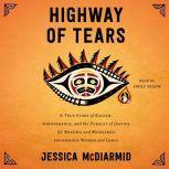 Highway of Tears, Jessica McDiarmid