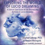 Exploring the World of Lucid Dreaming, PhD LaBerge