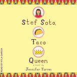 Stef Soto, Taco Queen, Jennifer Torres