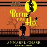 Better Than Hex, Annabel Chase