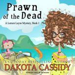 Prawn of the Dead, Dakota Cassidy