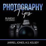 Photography Tips Bundle: 2 in 1 Bundle, In Camera and Beginner's Photography Guide, Jarrel Jones