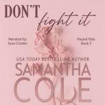 Don't Fight It, Samantha A. Cole