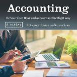 Accounting Be Your Own Boss and Accountant the Right Way, Nathan Sides