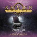 Seven Wonders Journals: The Promise, Peter Lerangis
