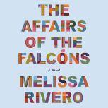 The Affairs of the Falcóns: A Novel, Melissa Rivero
