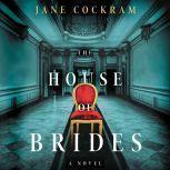 The House of Brides A Novel, Jane Cockram