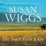 The You I Never Knew A Novel, Susan Wiggs