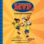 MVP #2: The Soccer Surprise, David A. Kelly