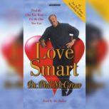 Love Smart Find the One You Want- -Fix the One You Got, Phil McGraw