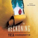 The Reckoning A Thriller, Yrsa Sigurdardottir