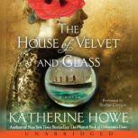 The House of Velvet and Glass, Katherine Howe