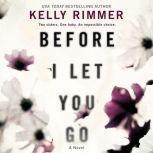 Before I Let You Go, Kelly Rimmer