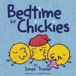 Bedtime for Chickies, Janee Trasler