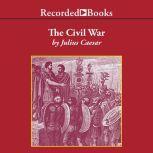 The Civil War 50-48 BC, Julius Caesar