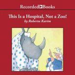 This is a Hospital, Not a Zoo!, Roberta Karim