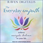 The Everyday Empath Achieve Energetic Balance in Your Life, Raven Digitalis