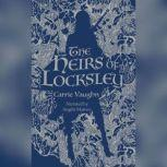 The Heirs of Locksley, Carrie Vaughn