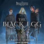 The Black Egg, James E. Wisher
