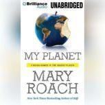 My Planet Finding Humor in the Oddest Places, Mary Roach