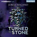 Turned to Stone, Jorge Magano