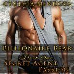 Billionaire Bear: Part One: Secret Agent Passion (Bear Shifter, Romantic Suspense, Action Romance Series)